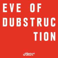 The Chemical Brothers - Eve Of Dubstruction (2019)