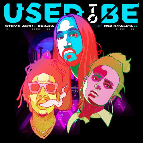 Steve Aoki, Kiiara, Wiz Khalifa - Used To Be (feat. Wiz Khalifa)  (2021)