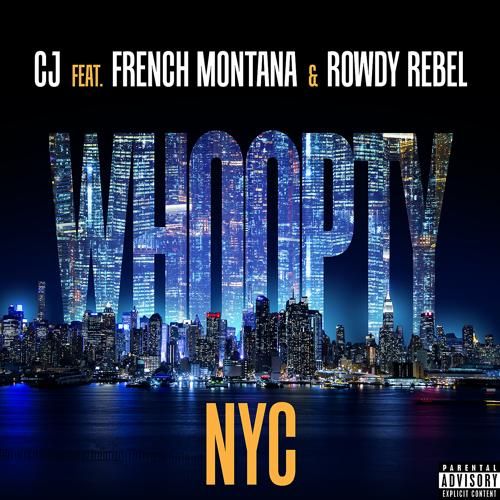 CJ, French Montana, Rowdy Rebel - Whoopty NYC (feat. French Montana & Rowdy Rebel)  (2021)