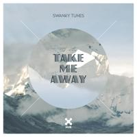 Swanky Tunes - Take Me Away (2019)